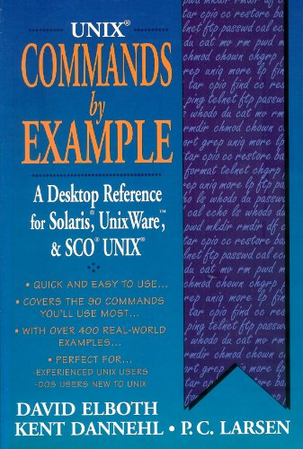 9780131039537: Unix Commands by Example: A Desktop Reference for Unixware, Solairs and Sco Unixware, Solaris and Sco Unix