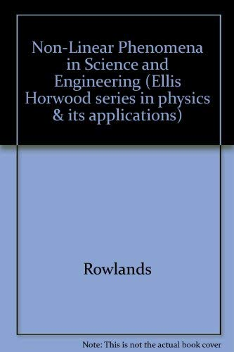 9780131040434: Non-Linear Phenomena in Science and Engineering (Ellis Horwood series in physics & its applications)
