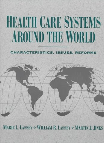9780131042339: Health Care Systems Around the World: Characteristics, Issues, Reforms