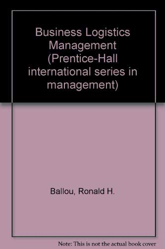 9780131048027: Business Logistics Management (Prentice-Hall international series in management)