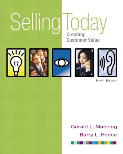 9780131055445: Selling Today: Creating Customer Value (with FREE Selling Today: Using Technology to Add Value) (9th Edition)