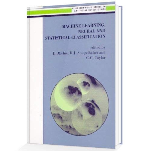 9780131063600: Machine Learning, Neural and Statistical Classification (Ellis Horwood Series in Artificial Intelligence)