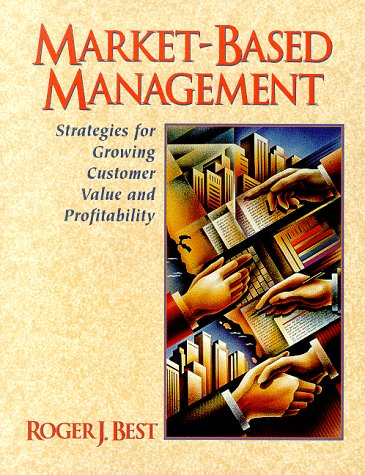 9780131064850: Market-based Management: Strategies for Growing Customer Value and Profitability