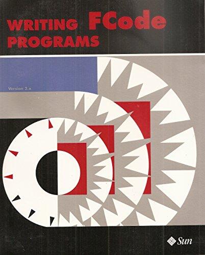 9780131072367: Writing FCode Programs (SBus/SCSI developer's kit)