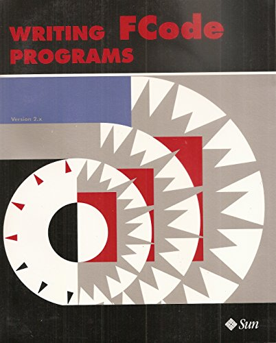 9780131072367: Writing Fcode Programs (Sbus/SCSI Developer's Kit)