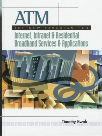9780131072442: ATM: the New Paradigm for Internet, Intranet & Residential Broadband Services & Applications