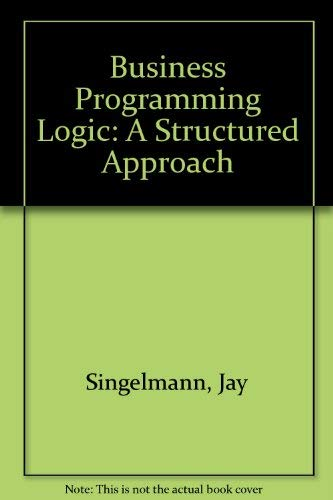 9780131074750: Business Programming Logic: A Structured Approach
