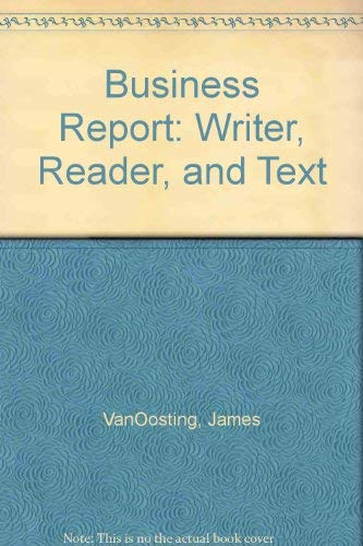 9780131075818: Business Report: Writer, Reader, and Text
