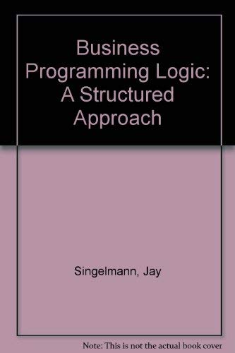 9780131076235: Business Programming Logic: A Structured Approach