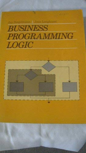 9780131076310: Business Programming Logic: A Structured Approach