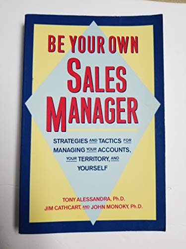 9780131077317: Be your own sales manager: Strategies and tactics for managing your accounts, your territory, and yourself