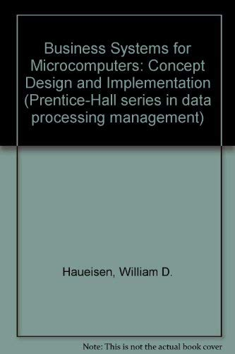 9780131078055: Business systems for microcomputers: Concept, design, and implementation (Prentice-Hall series in data processing management)