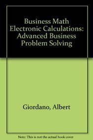 9780131079625: Business Math Electronic Calculations: Advanced Business Problem Solving