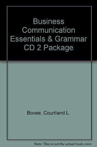 Business Communication Essentials & Grammar CD 2 Package: Bovee, Courtland L.; Thill, John V.; ...