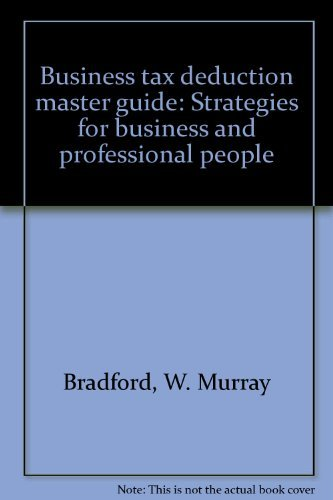 9780131082663: Business tax deduction master guide: Strategies for business and professional people