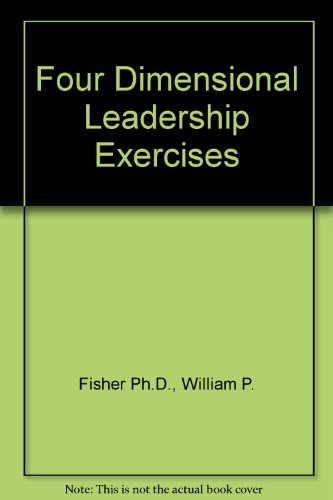 9780131091054: Four Dimensional Leadership Exercises