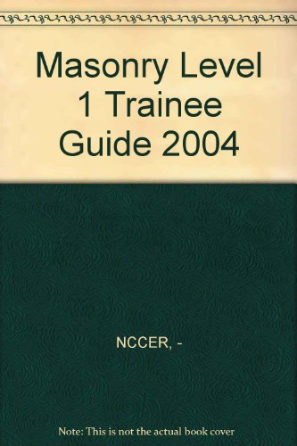 Masonry Level 1 Trainee Guide, 2004 Revision,: NCCER Staff