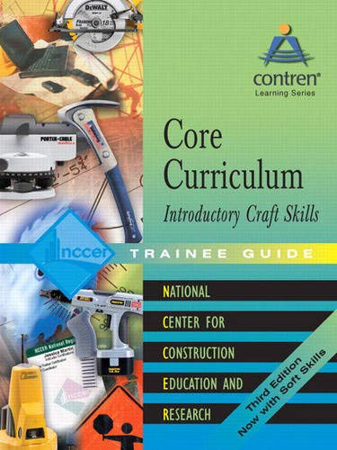 9780131091894: Core Curriculum Introductory Craft Skills Trainee Guide, 2004, Hardcover