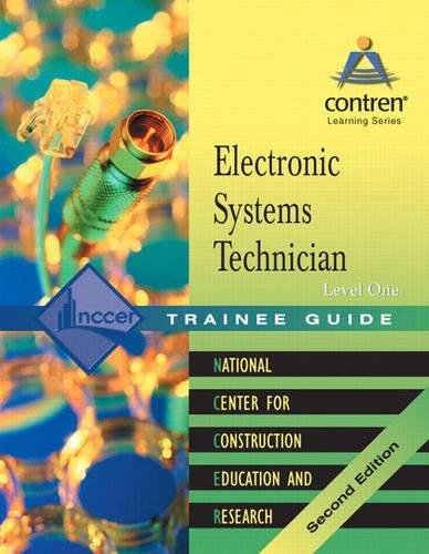 Electronic Systems Technology Level 1 Trainee Guide (9780131091955) by NCCER