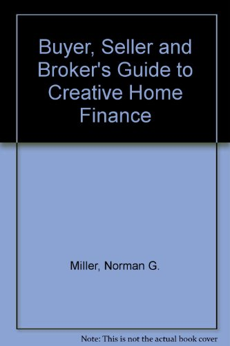 9780131094215: Buyer, Seller and Broker's Guide to Creative Home Finance