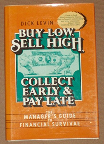 9780131094390: Buy Low, Sell High, Collect Early and Pay Late: The Manager's Guide to Financial Survival