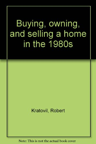 9780131095045: Buying, owning, and selling a home in the 1980s