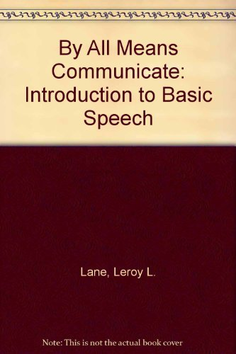 By All Means Communicate: Introduction to Basic Speech: Lane, Leroy L.