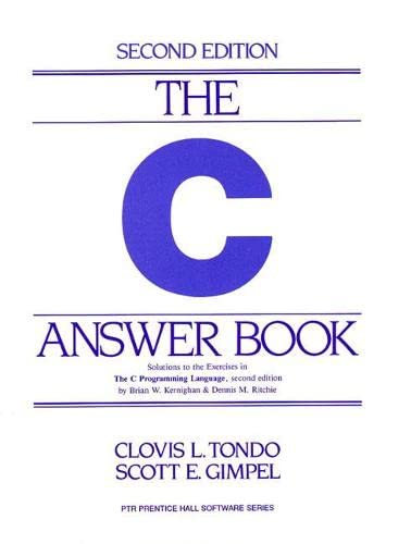 9780131096530: The C Answer Book: Solutions to the Exercises in 'The C Programming Language,' Second Edition