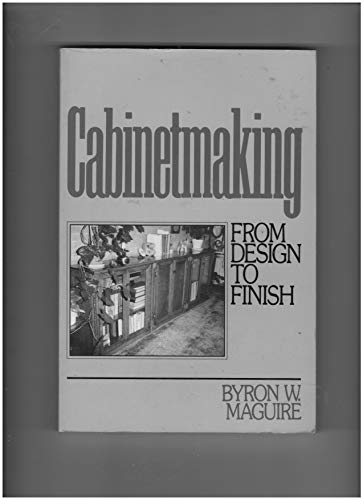 9780131097377: Cabinetmaking: From Design to Finish