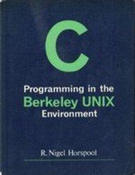 9780131097605: C. Programming in the Berkeley Unix Environment