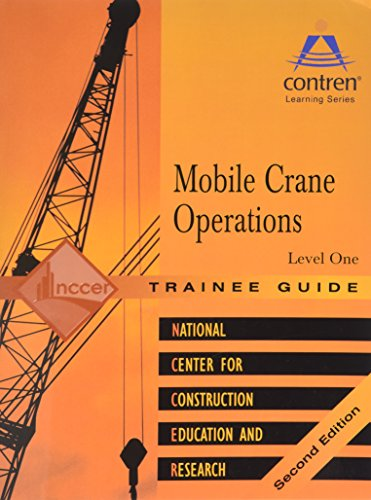 9780131098640: Mobile Crane Operations Level 1 Trainee Guide: Trainee Guide Level 1