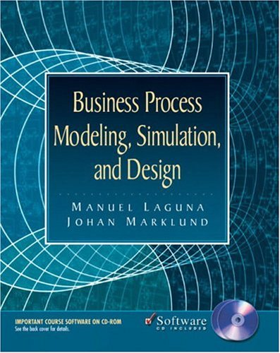 Business Process Modeling, Simulation and Design: Laguna, Manuel, Marklund,