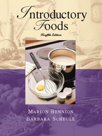 Introductory Foods, 12th Edition: Marion Bennion, Barbara