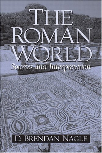 The Roman World: Sources and Interpretation (0131100831) by Nagle, D. Brendan