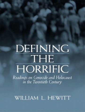 9780131100848: Defining the Horrific: Readings on Genocide and Holocaust in the 20th Century