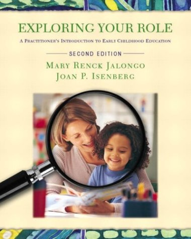 Exploring Your Role: A Practitioner's Introduction to: Jalongo, Mary Renck