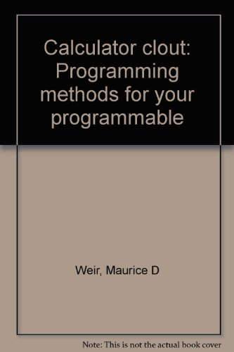 9780131104112: Calculator clout: Programming methods for your programmable