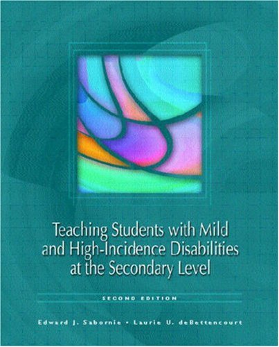 9780131105515: Teaching Students with Mild and High Incidence Disabilities at the Secondary Level (2nd Edition)