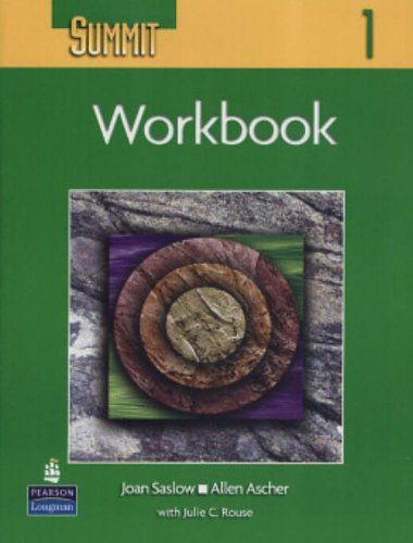 Summit: English for Today's World 1 Workbook: Saslow, Joan M.;