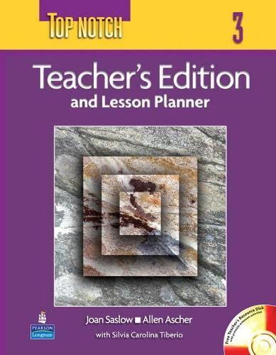 Top Notch 3 Teacher's Edition and Lesson: Saslow, Joan; Ascher,