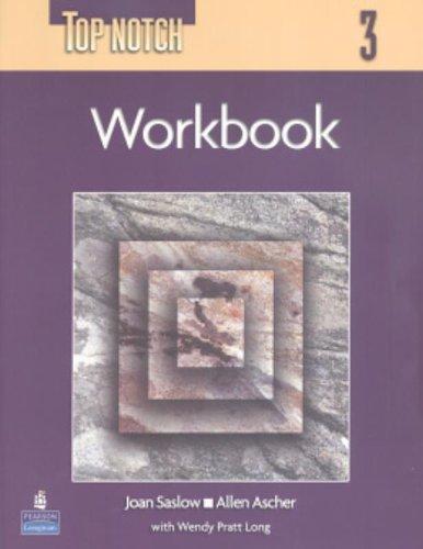 Top Notch 3 Workbook: Joan Saslow; Allen Ascher; Wendy Pratt Long