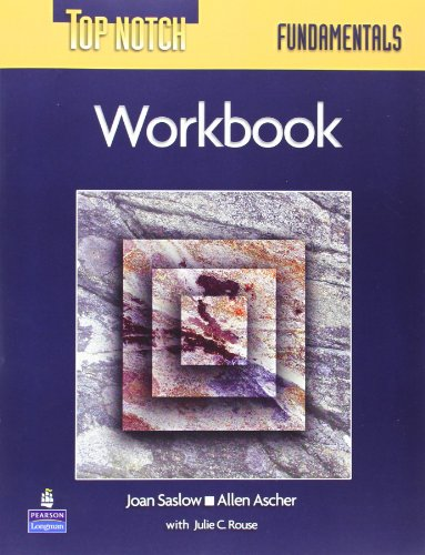 Top Notch Fundamentals Workbook: Joan M. Saslow,