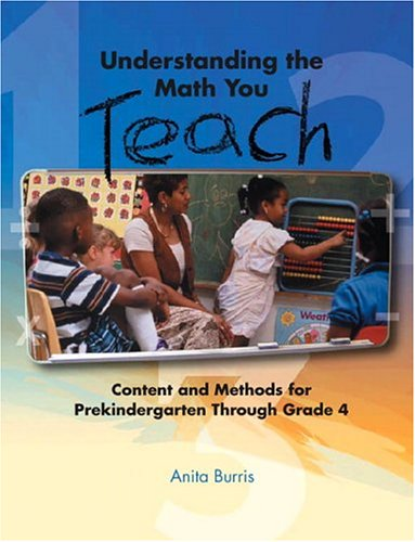 9780131107373: Understanding the Math You Teach: Content and Methods for Prekindergarten Through Grade 4