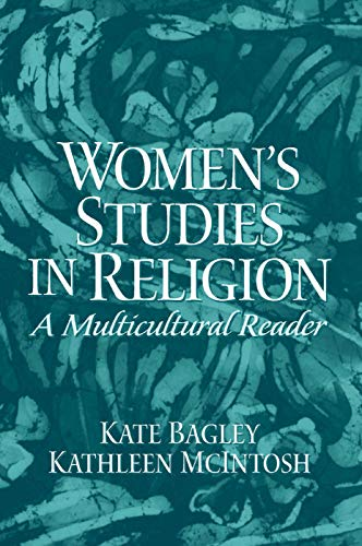 Women's Studies in Religion: A Multicultural Reader: Kate Bagley; Kathleen McIntosh