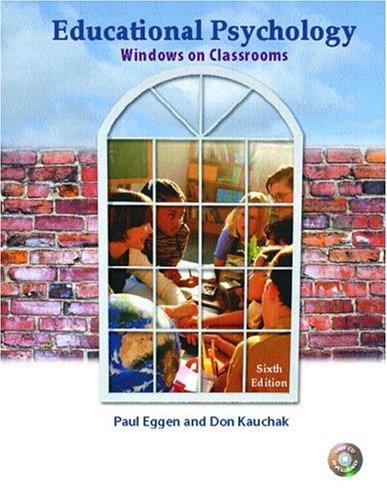 Educational Psychology: Windows on Classrooms (6th Edition): Paul D. Eggen,