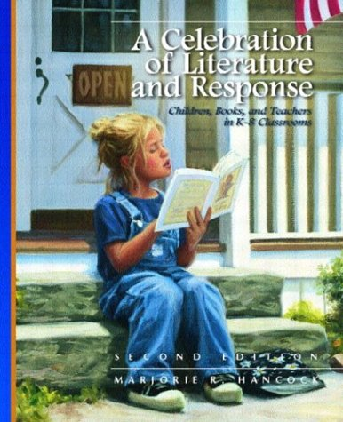 9780131109025: A Celebration of Literature and Response: Children, Books, and Teachers in K-8 Classrooms (2nd Edition)