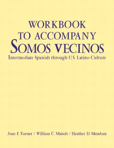 9780131109247: Workbook to Accompany Somos Vecinos: Intermediate Spanish Through U. S. Latino Culture