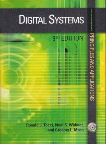 Digital Systems: Principles and Applications, Ninth Edition: Widmer, Neal S.,