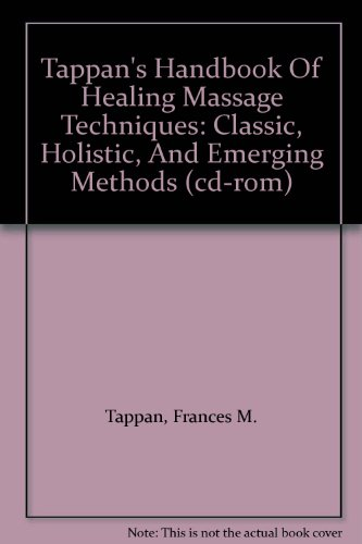 9780131111417: Tappan's Handbook Of Healing Massage Techniques: Classic, Holistic, And Emerging Methods (cd-rom)