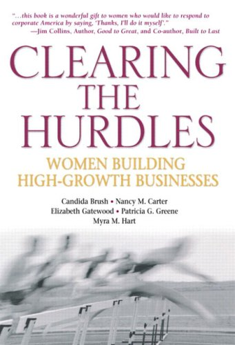 9780131112018: Clearing the Hurdles: Women Building High-Growth Businesses (Financial Times Prentice Hall Books)